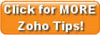 Click for MORE Zoho TIps